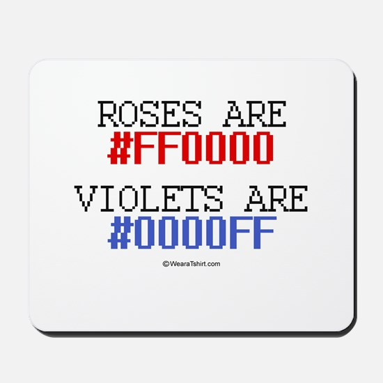 Roses are red (#FF000) ~  Mousepad
