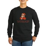 You can't fool me, there ain' Long Sleeve Dark T-S
