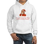 You can't fool me, there ain' Hooded Sweatshirt