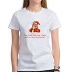 You can't fool me, there ain' Women's T-Shirt