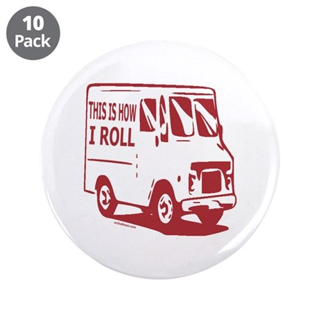 """THIS IS HOW I ROLL 3.5"""" Button (10 pack)"""
