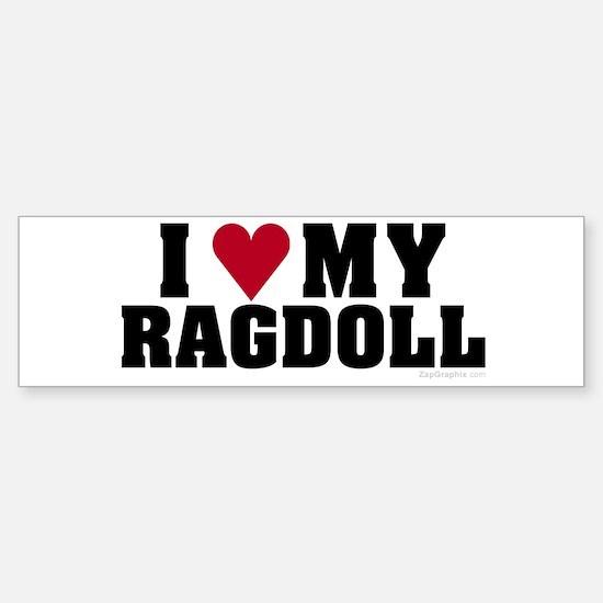 I Love My Ragdoll Bumper Bumper Bumper Sticker