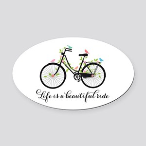 Life is a beautiful ride Oval Car Magnet