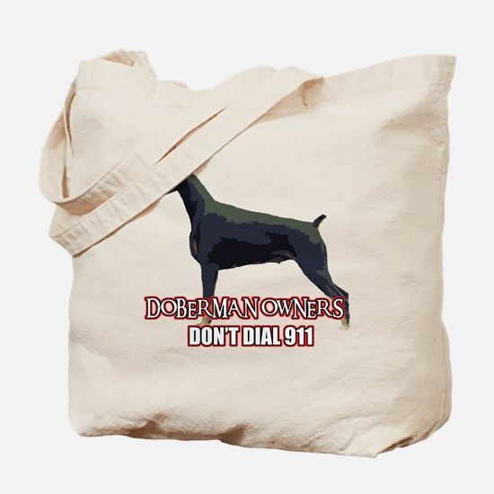 Doberman Owners Don't Dial 91 Tote Bag