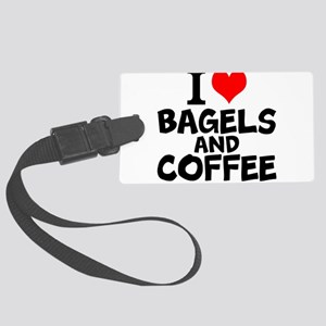 I Love Bagels And Coffee Luggage Tag