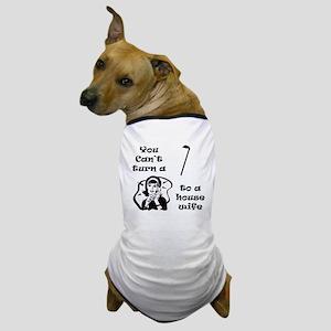 Ho 2 Housewife Dog T-Shirt