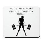 Act like a mom? Mousepad