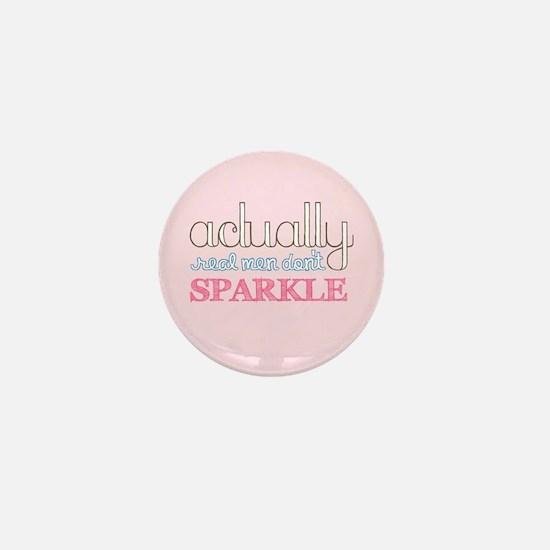 Real Men Don't Sparkle Mini Button