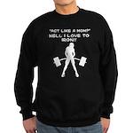 Act like a mom? Sweatshirt (dark)