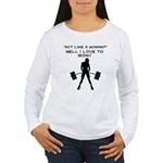 Act like a Woman Women's Long Sleeve T-Shirt