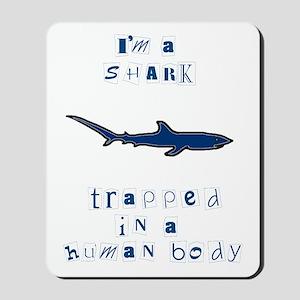 I'm a Shark Mousepad