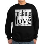 #7003. making love in every moment Sweatshirt (dar