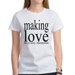 #7003. making love in every moment Women's T-Shirt