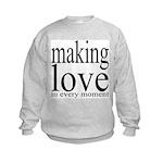 #7003. making love in every moment Kids Sweatshirt