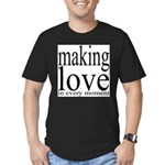 #7003. making love in every moment Men's Fitted T-