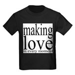 #7003. making love in every moment Kids Dark T-Shi