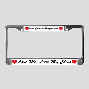 Love me, Love my Chins License Plate Frame