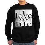 #7004. i love my life Sweatshirt (dark)