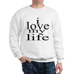 #7004. i love my life Sweatshirt