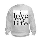 #7004. i love my life Kids Sweatshirt