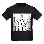 #7004. i love my life Kids Dark T-Shirt