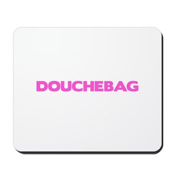 Douchebag Mousepad