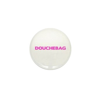 Douchebag Mini Button