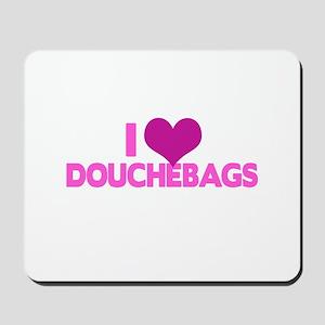 I Heart Douchebags Mousepad