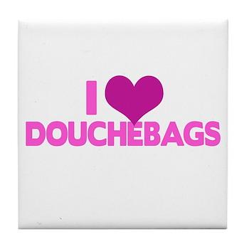 I Heart Douchebags Tile Coaster
