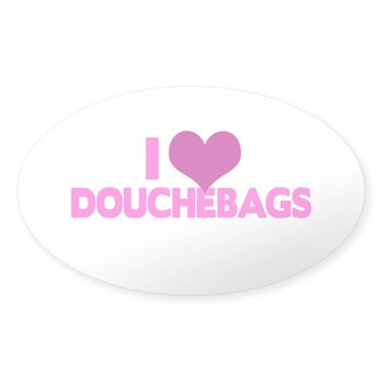 I Heart Douchebags Oval Sticker