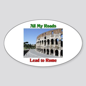 All My Roads Lead To Rome Oval Sticker