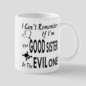 Good Sister or Evil One 11 oz Ceramic Mug
