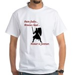 Honor is Forever White T-Shirt