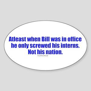 Bill better then Obama..? Oval Sticker