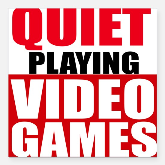 """Quiet Playing Video Games Square Car Magnet 3"""" x 3"""