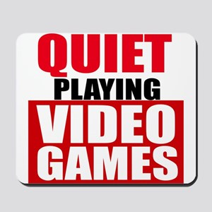 Quiet Playing Video Games Mousepad