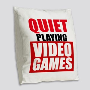 Quiet Playing Video Games Burlap Throw Pillow