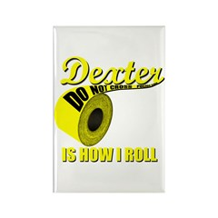 Dexter Is How I Roll Rectangle Magnet (10 pack)