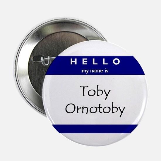 "Toby Ornotoby 2.25"" Button"