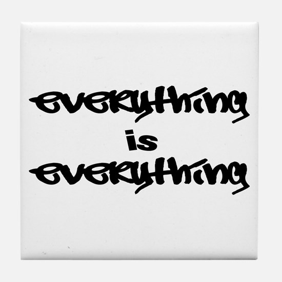 Everything is Everything Tile Coaster