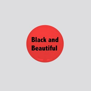 Black and Beautiful Mini Button