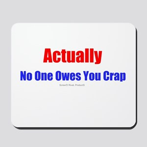 No One Owes You Crap - Mousepad