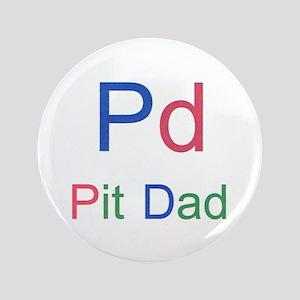 """Pit Dad 3.5"""" Button"""