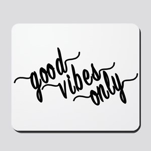 Good Vibes Only Mousepad