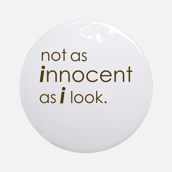 Not Innocent Ornament (Round)