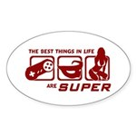 Best Things In Life Oval Sticker