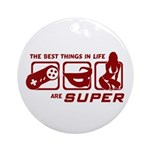 Best Things In Life Ornament (Round)