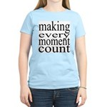#7005. making every moment count Women's Light T-S