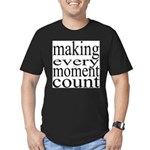 #7005. making every moment count Men's Fitted T-Sh
