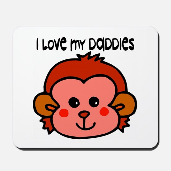 #6 I Love My Daddies Mousepad